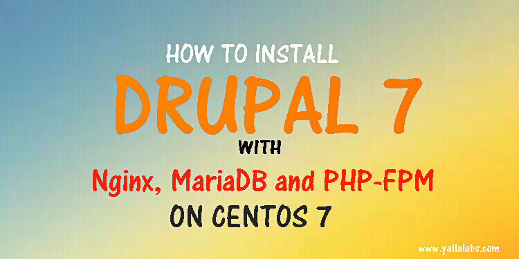 how to install drupal 7 with nginx mariadb php fpm on centos 7