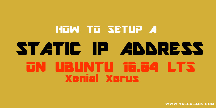 how to setup a static io address on ubuntu 16 Xenial Xerus