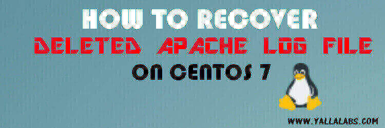 HOW TO RECOVER DELETED APACHE LOG FILE