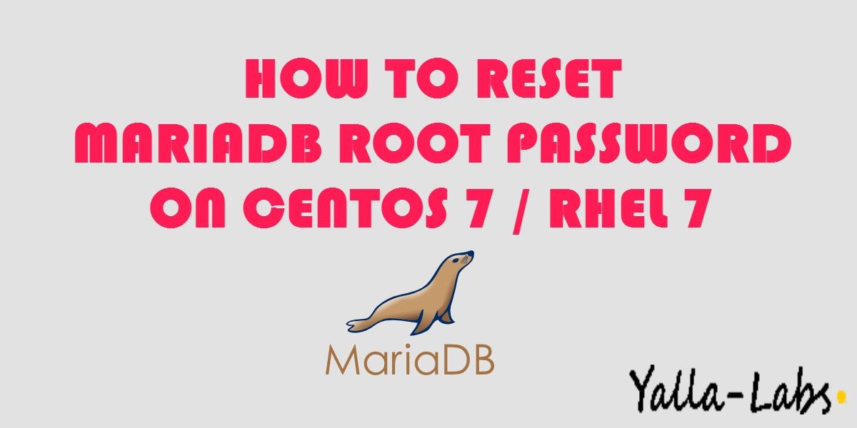 How To Reset MySQL or MariaDB Root Password On CentOS 7