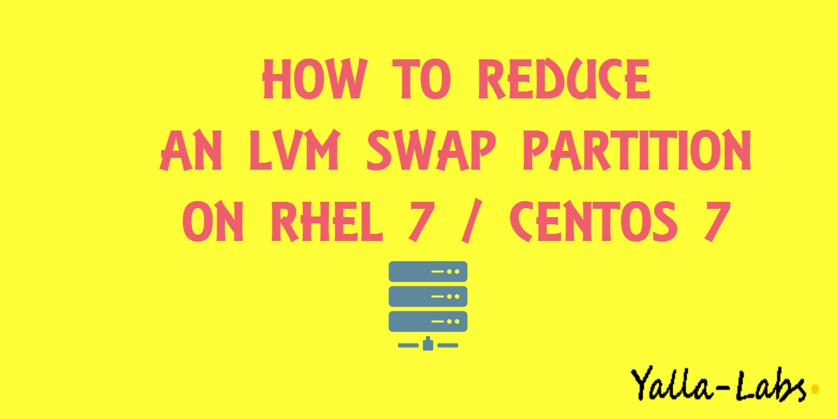 How to Add a Swap File on CentOS 7 / RHEL 7 - YallaLabs