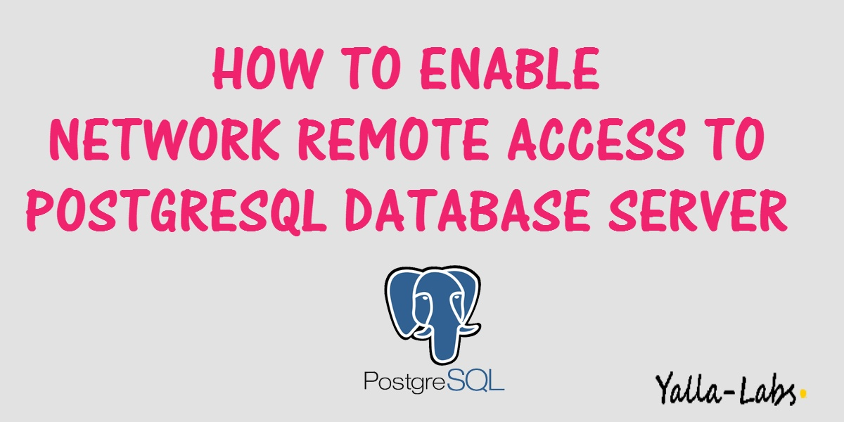 How To Enable Network Remote Access To PostgreSQL Database