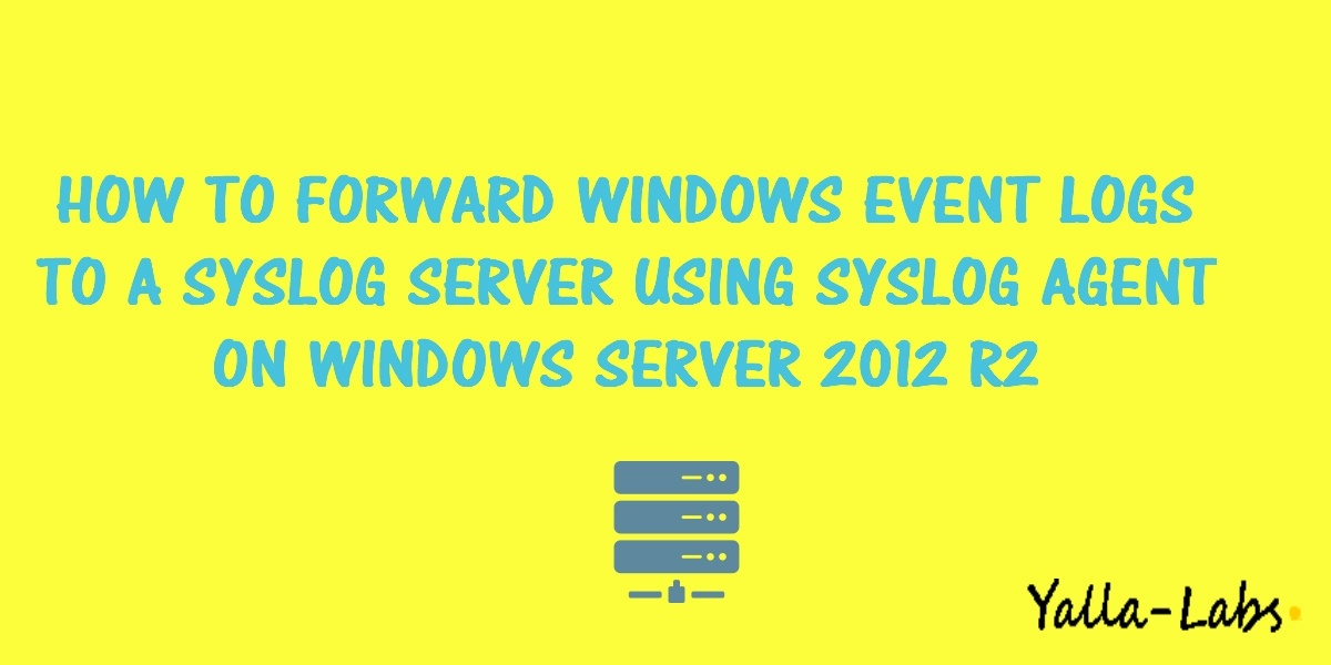 How to Forward Windows system Event logs to a Linux Syslog