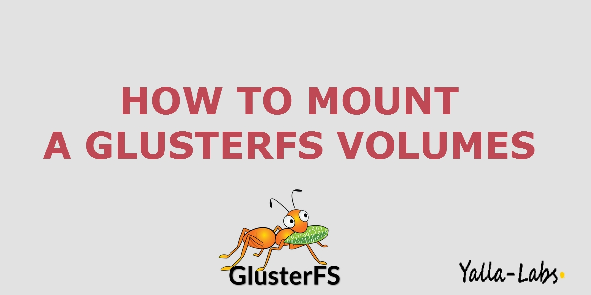 How to mount a GlusterFS in a client machine - YallaLabs