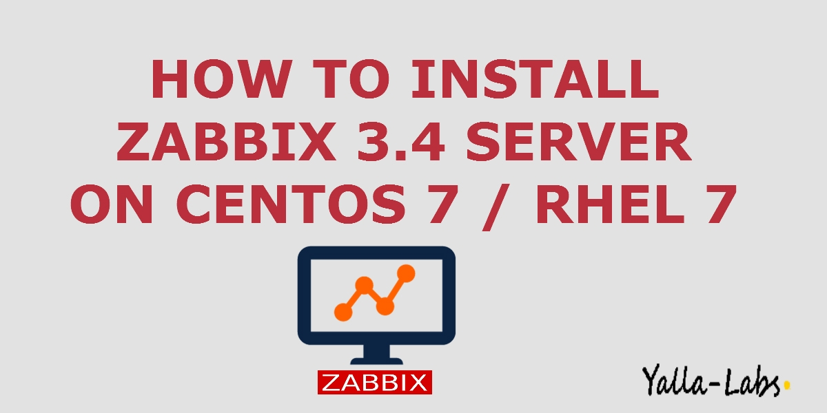 How To Install Zabbix 3 4 Server On CentOS 7 / RHEL 7 - YallaLabs