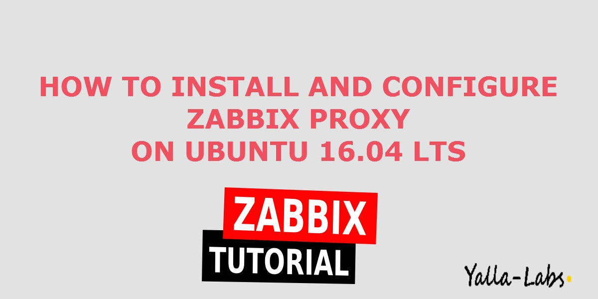 How to Install and Configure Zabbix Proxy 3 4 on Ubuntu 16 04 LTS