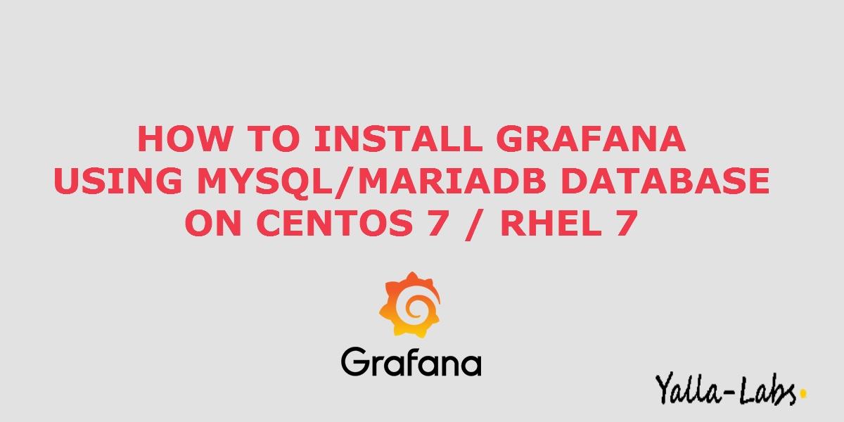 How to Install Grafana using MySQL/MariaDB database on