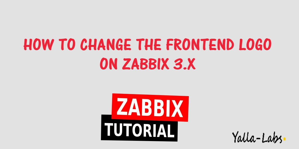 How to Change Logo in Zabbix 3 x - YallaLabs