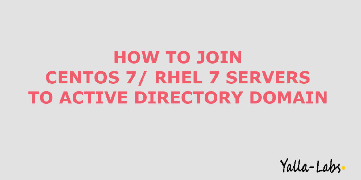 How to Join CentOS 7/ RHEL 7 Servers to Active Directory Domain