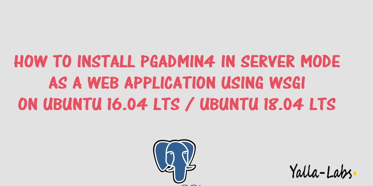 How to install PgAdmin 4 in Server Mode as a Web Application