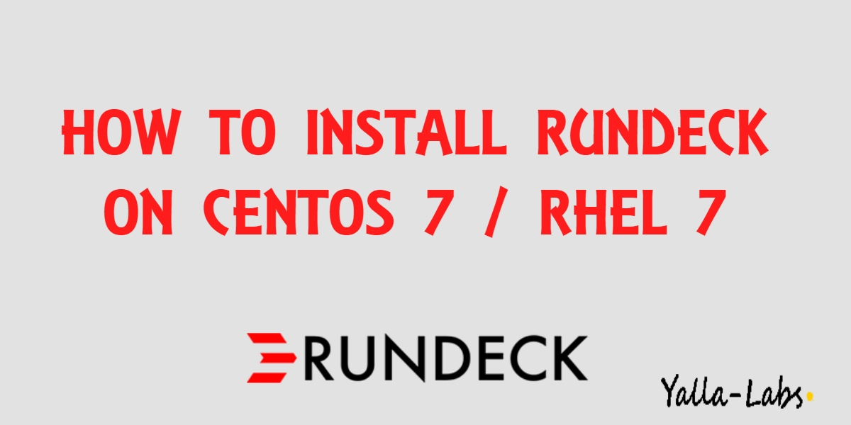 How to install and configure Rundeck on CentOS 7 / RHEL 7