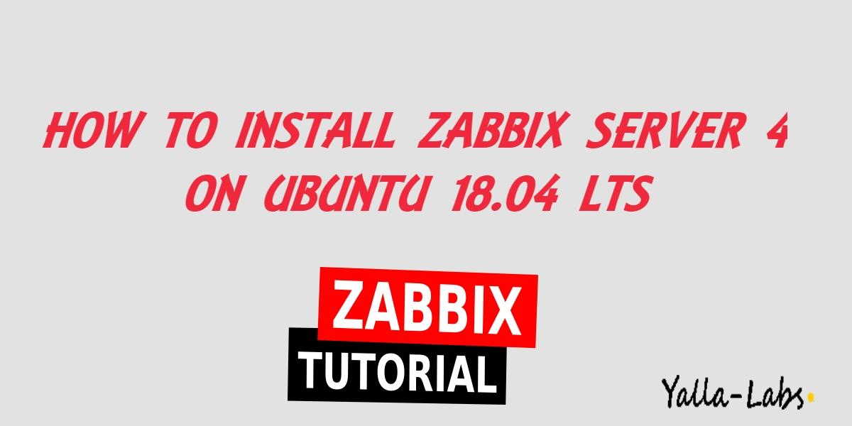 How to Install Zabbix Server 4 on Ubuntu 18 04 LTS - YallaLabs