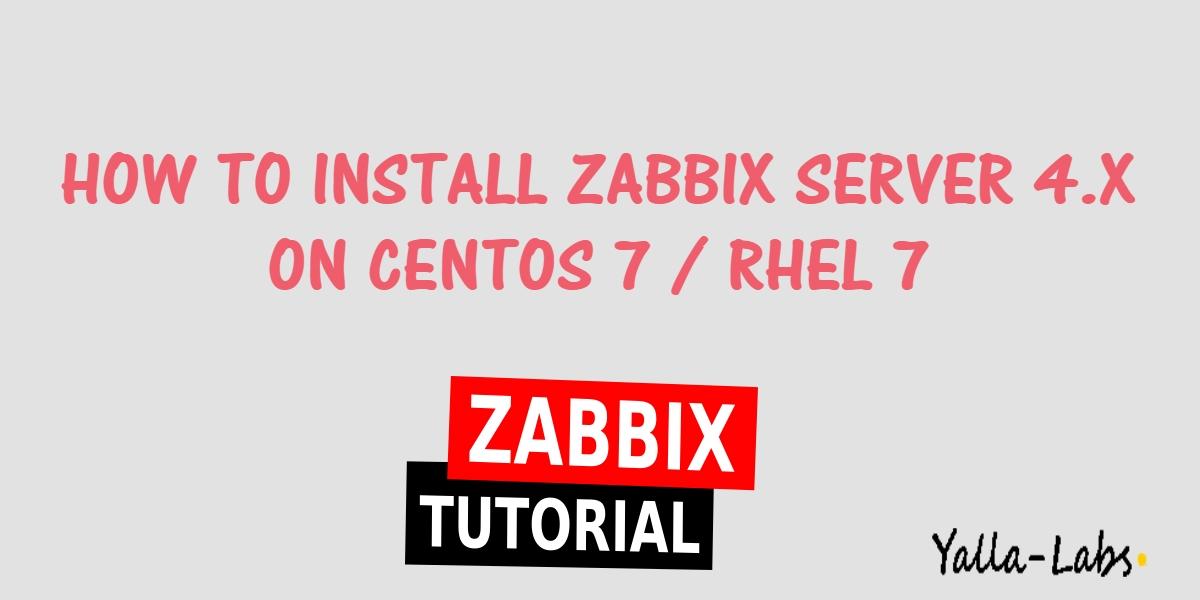 How to Install Zabbix Server 4 on CentOS 7/ RHEL 7 - YallaLabs