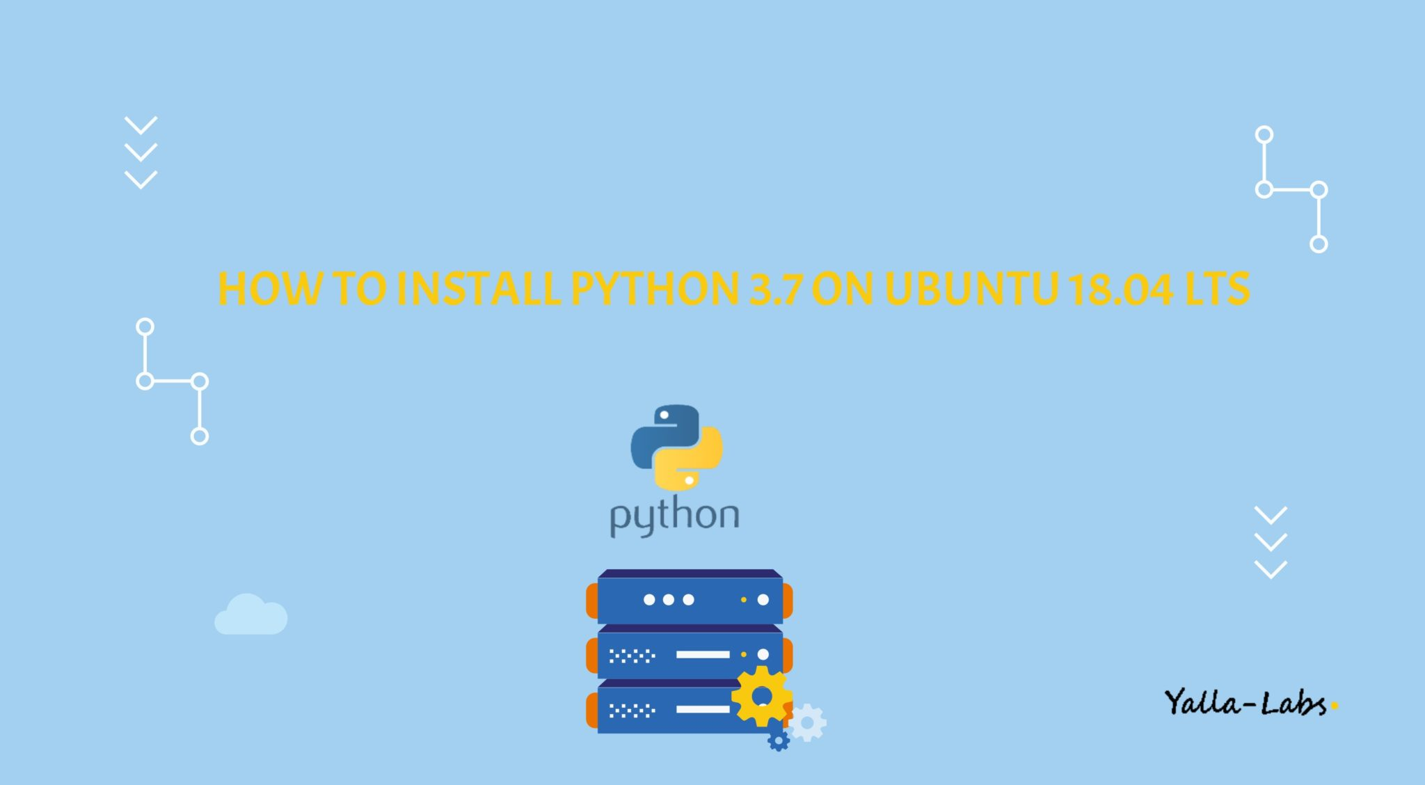 How to Install Python 3 7 on Ubuntu 18 04 - YallaLabs