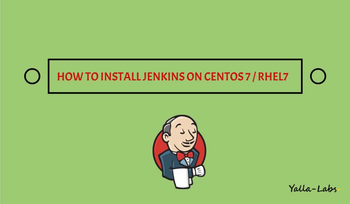 How To Install Jenkins on CentOS 7 - YallaLabs