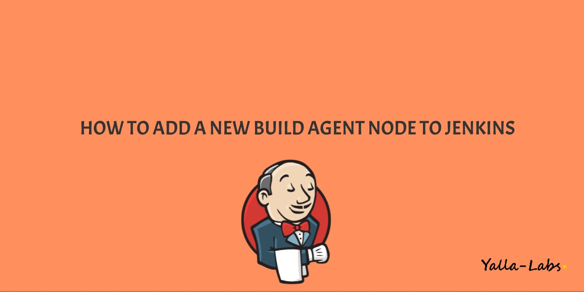 How to Add a new Slave Node to Jenkins - YallaLabs