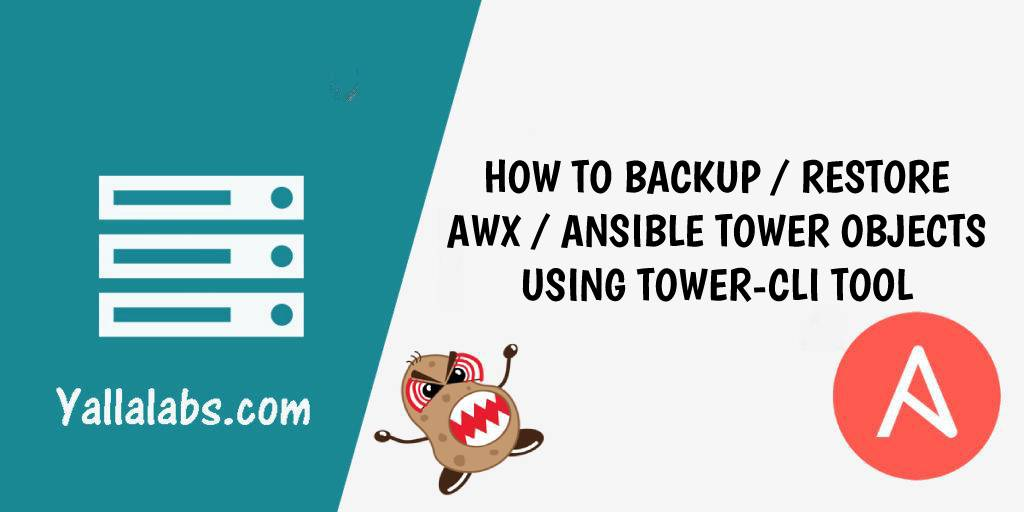 How to backup and restore awx - ansible tower using tower-cli tool