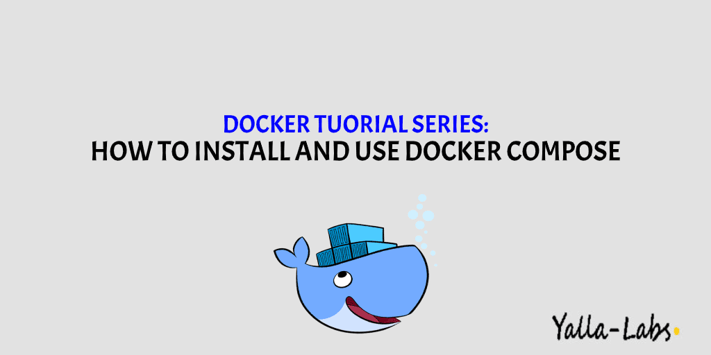 Docker Tutorial Series - How To Install and Use Docker Compose CENTOS