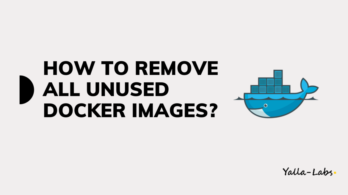 How To Remove all unused dangling Docker Images
