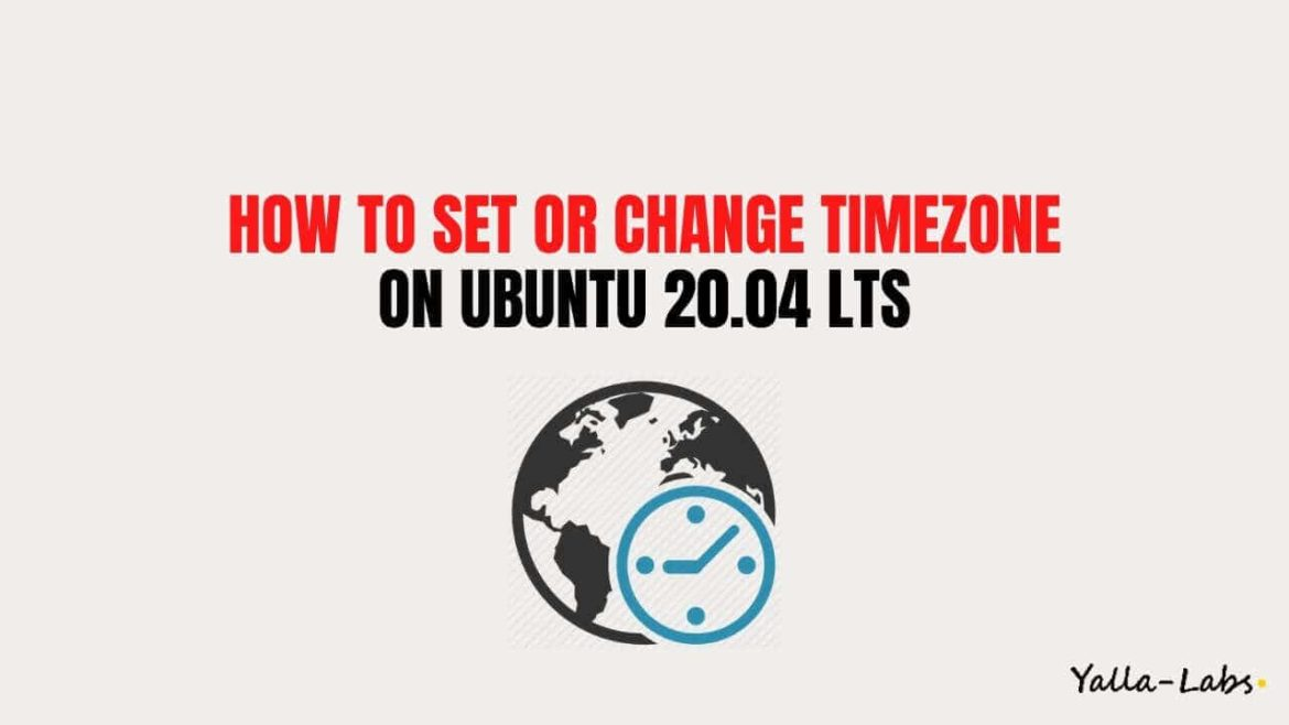 How To Set or Change Timezone on Ubuntu 20.04 LTS