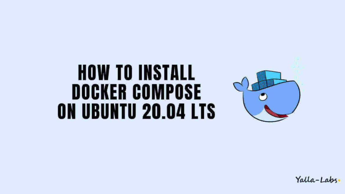 How to Install Docker Compose on Ubuntu 20.04