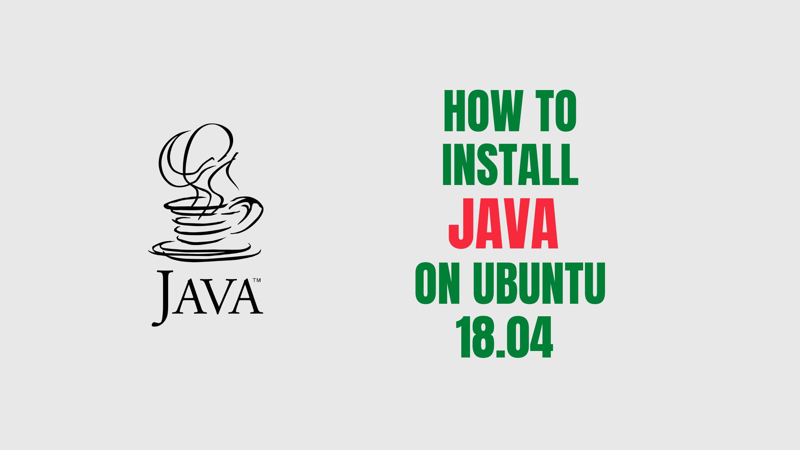 How To Install Java On Ubuntu 18 04 Yallalabs
