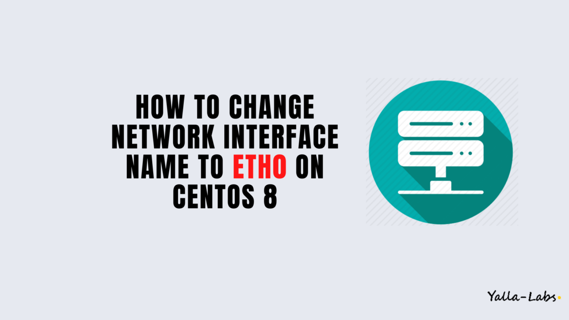 How to change network interface name from enp0s3 to eth0 on CentOS 8