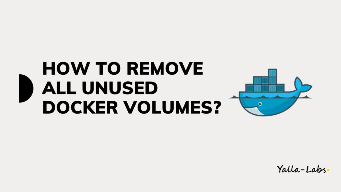 How to remove all - unused volumes in docker