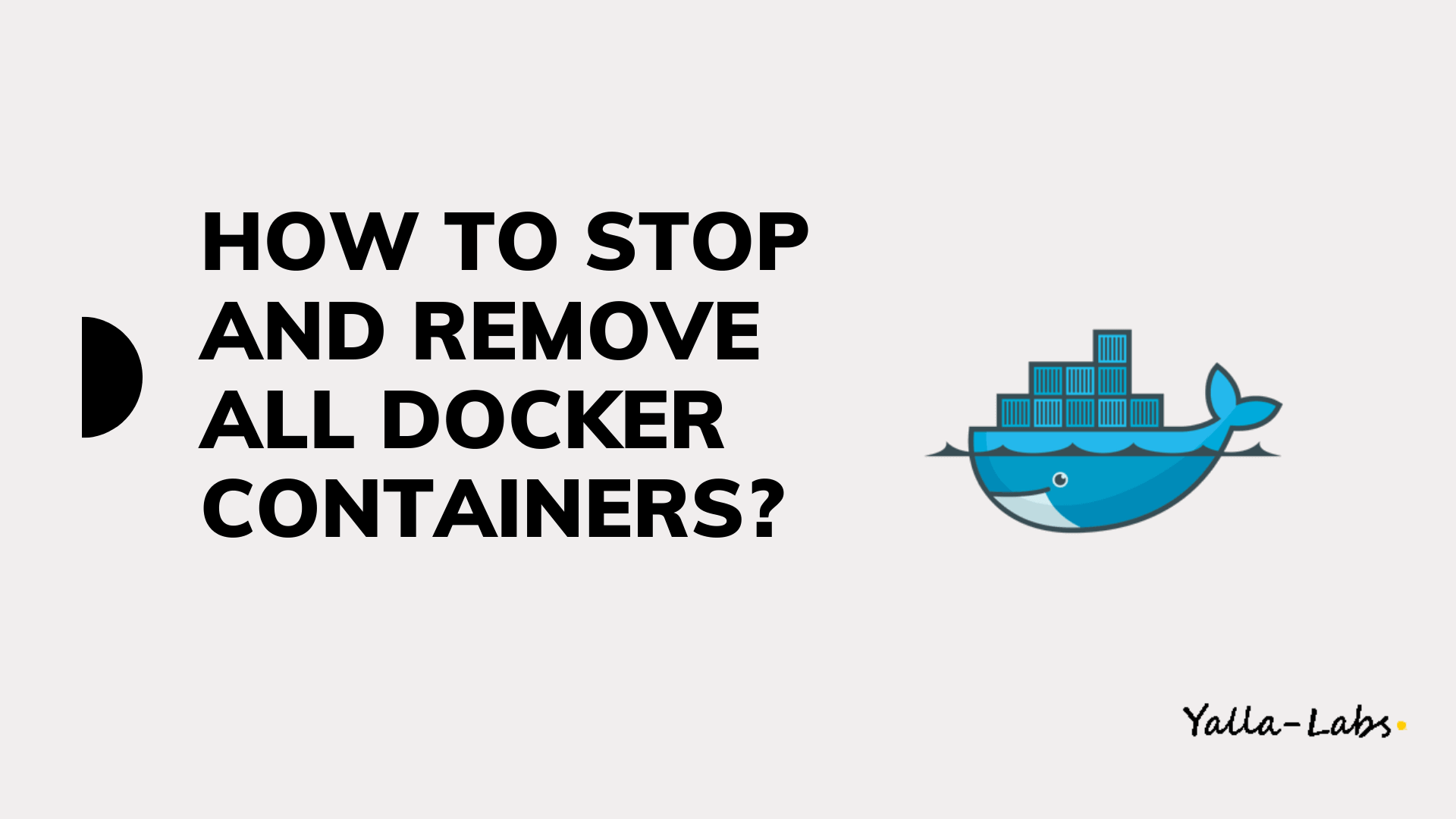 How To Stop And Remove All Docker Containers Yallalabs