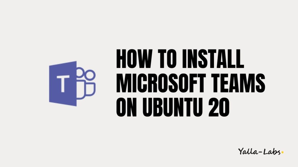 How to Install Microsoft Teams on Ubuntu 20.04