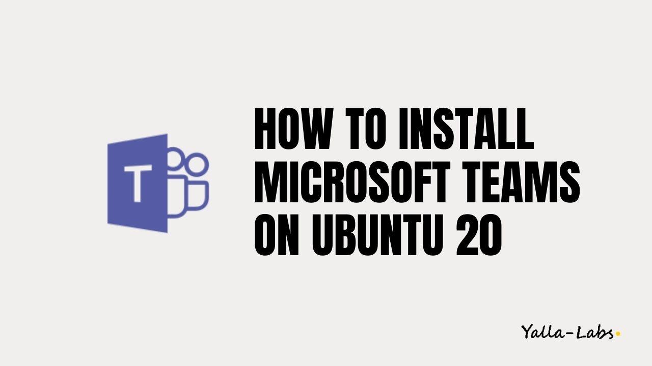How to Install Microsoft Teams on Ubuntu 20.04