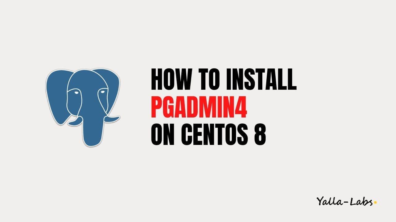 How to install PgAdmin 4 on CentOS 8
