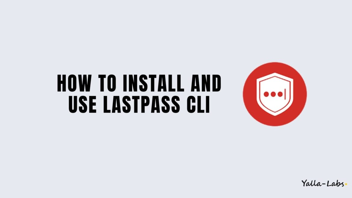 How to Install and Use LastPass CLI in Linux