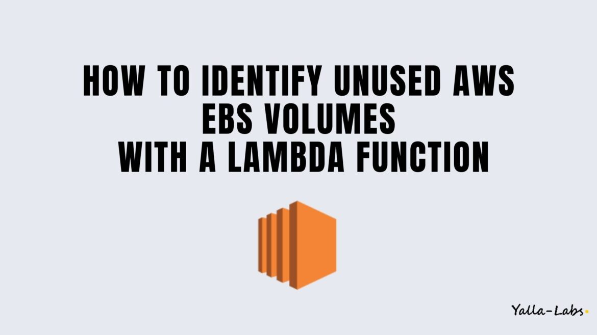 How To Identify Unused AWS EBS Volumes with A Lambda Function